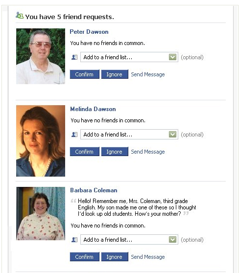 These are the friend requests left in purgatory of a guy named Steve Dawson. The first guy is his dad. The second is his mother. The third? A grade school teacher. All understandable.